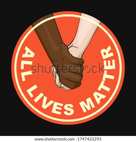 All Lives Matter round sign with multiracial couple holding hands, Friendship concept between multiethnic people. Vector illustration can be used as sticker, banner, t-shirt print