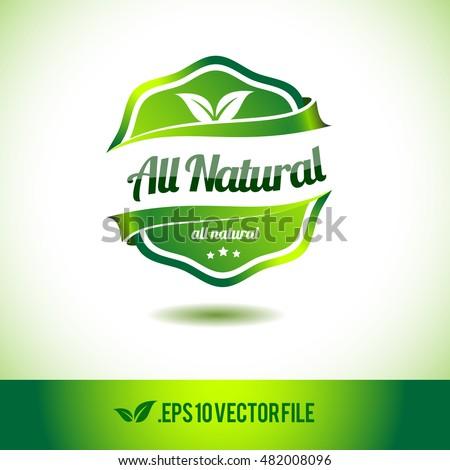 All natural badge label seal stamp logo text design green leaf template vector eps
