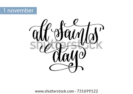 all saints' day hand lettering inscription to 1 november holiday design, calligraphy vector illustration
