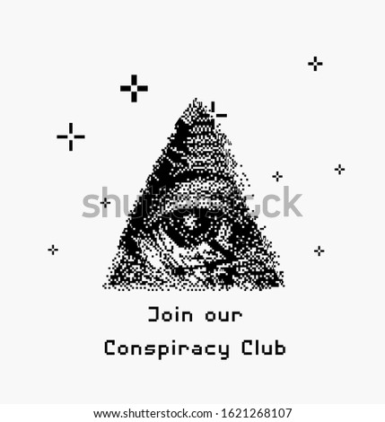 """All seeing eye symbol made in pixel art technique. The Eye of Providence with text """"Join our conspiracy club"""". Trendy ironical print for notebook, t-shirt or apparel."""
