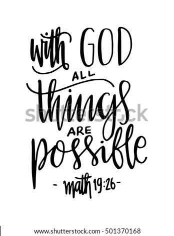 All Things Are Possible Quote. Modern Calligraphy. Bible Verse