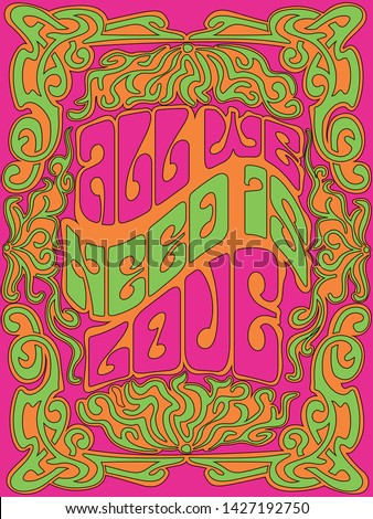 All we need is love, Psychedelic Art Poster Vintage Decor and Colors, Hippie  style from the 1960s, 1970s
