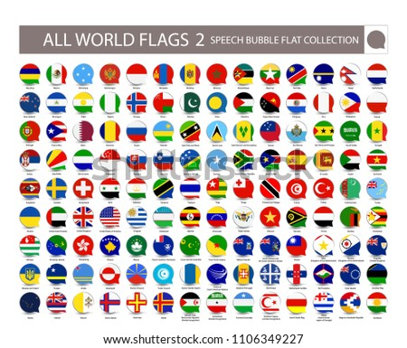 All World Flags speech bubble flat collection. Part 2. All World Flags Vector Collection. All flags are organized by layers with each flag on a single layer properly named. #1106349227