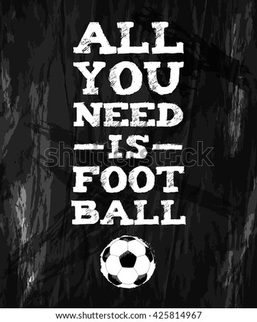 all you need is football