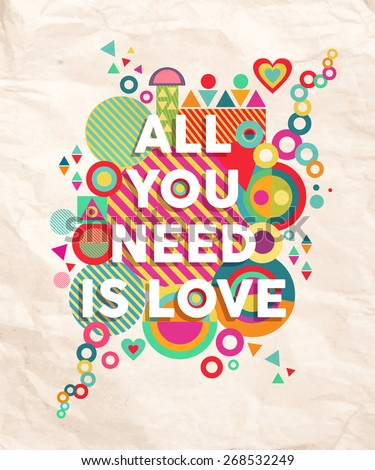 all you need is love colorful