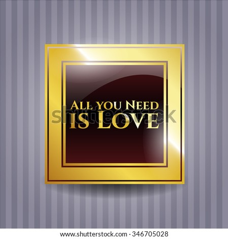 All you Need is Love gold emblem or badge