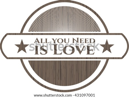 All you Need is Love vintage wood emblem