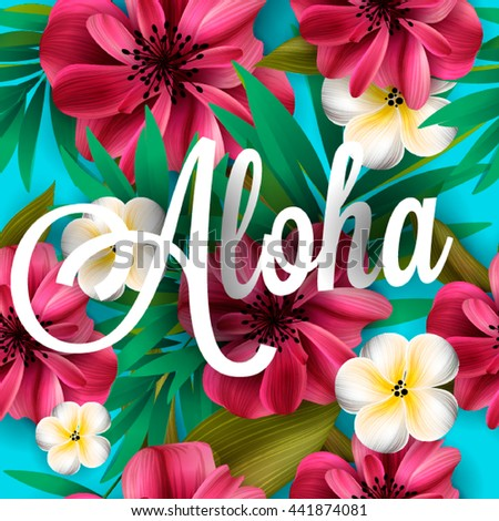 Aloha Hawaii. Hand lettering with hibiscus pink lily, orchid, plumeria flowers, palm leaf. Vector illustration