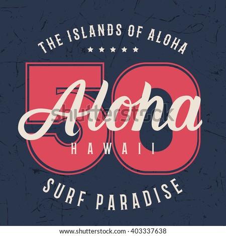 Aloha hawaii lettering typography, t-shirt graphics design, shirt print on grunge texture. Vintage illustration for tee print. Vector illustration.
