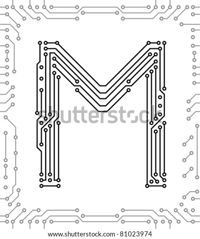 Alphabet of printed circuit boards. Easy to edit. Capital letter  M