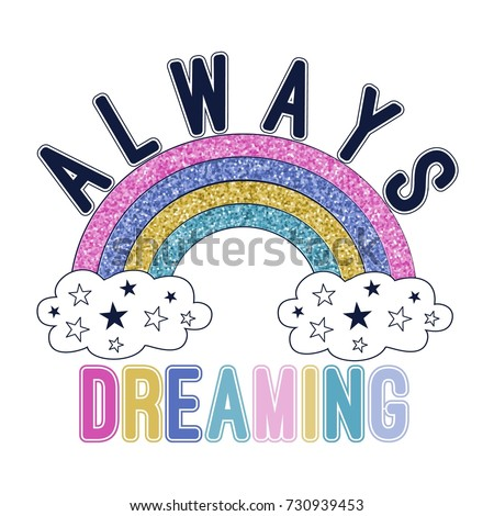 always dreaming slogan and rainbow with glitter vector.