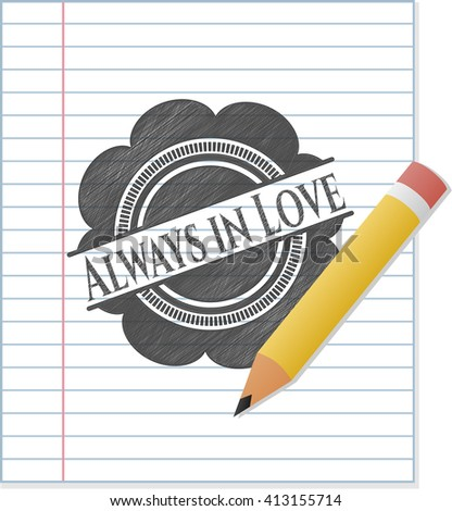 Always in Love drawn in pencil