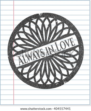 Always in Love drawn with pencil strokes