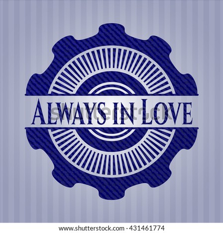Always in Love emblem with denim high quality background