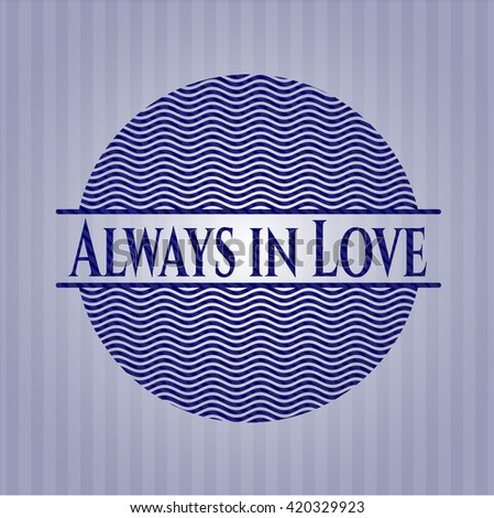 Always in Love emblem with jean background