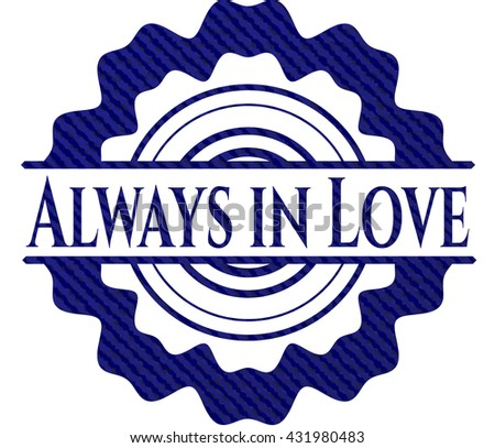 Always in Love emblem with jean high quality background