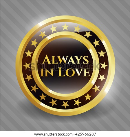 Always in Love gold shiny badge