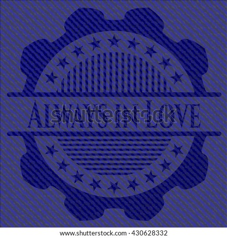 Always in Love jean or denim emblem or badge background