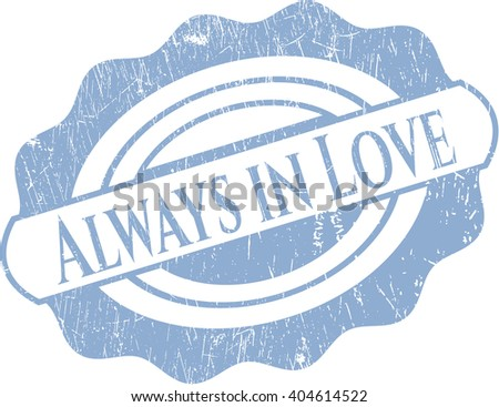 Always in Love rubber stamp with grunge texture