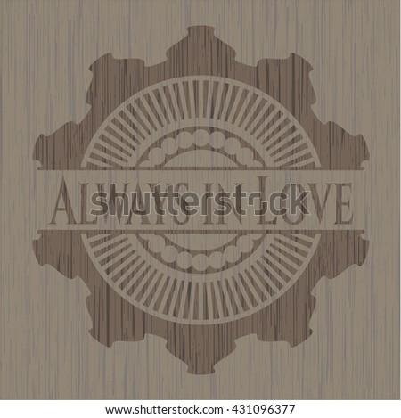 Always in Love wooden emblem
