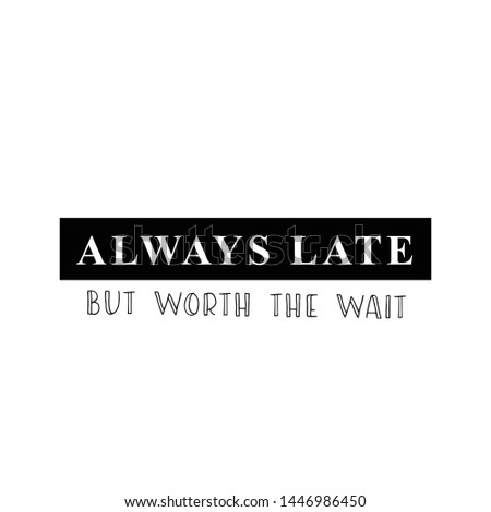 always late funny quote  square