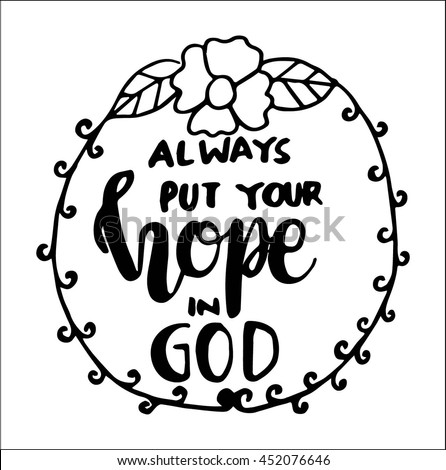 always put your hope in god on