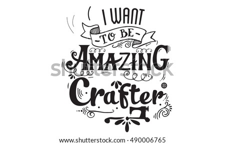 amazing crafter quote