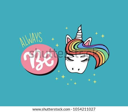 "Amazing vector lettering illustration with blue background ""Always be a unicorn"". Fairy, magical, cute typography poster with icon of rainbow unicorn #1054211027"