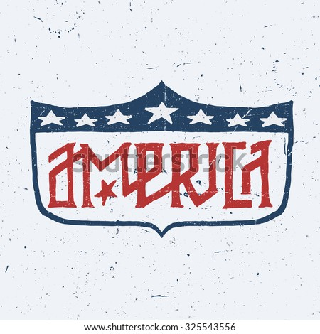 America Vintage Style Quality Custom Authentic Hand Drawn Lettering. Retro Patriotic t shirt Graphics. Original Americana Insignia Design. Vector illustration. Typographic Art.