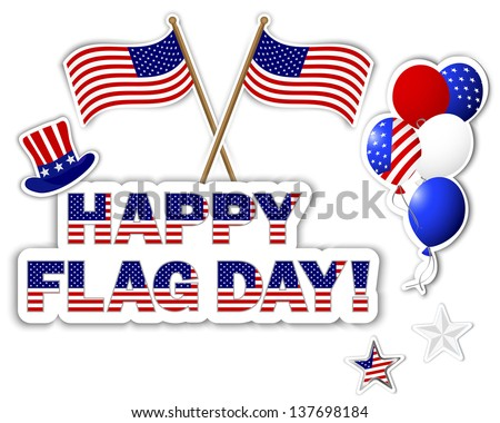 American Flag Day stickers. Banner with a beautiful text; hat; flags and balloons. 10eps. Vector illustration.