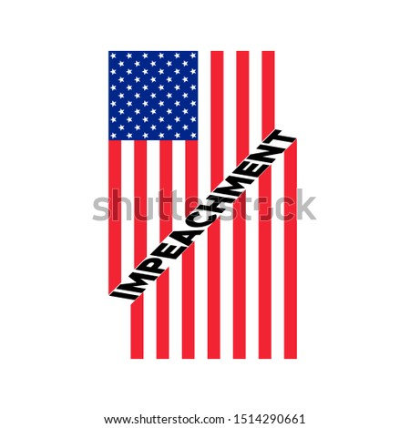 American flag to impeachment inquiry procedure. State symbol of the USA for official events. Headline for a political article news of the day. Star-striped flag and Impeachment word composition on whi