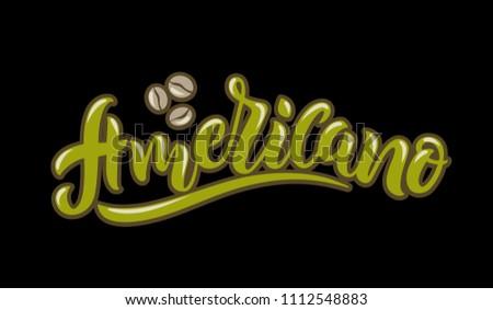 Americano coffee handwritten lettering. Americano coffee typography vector design for a coffee house. Design template celebration. Vector illustration.