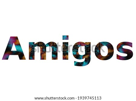 Amigos. Colorful typography text banner. Vector the word Success Foto stock ©