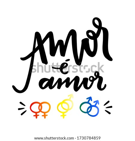 Amor é Amor. Love is Love. Brazilian Portuguese Hand Lettering for LGBT Rights With Icons. Vector. Foto d'archivio ©