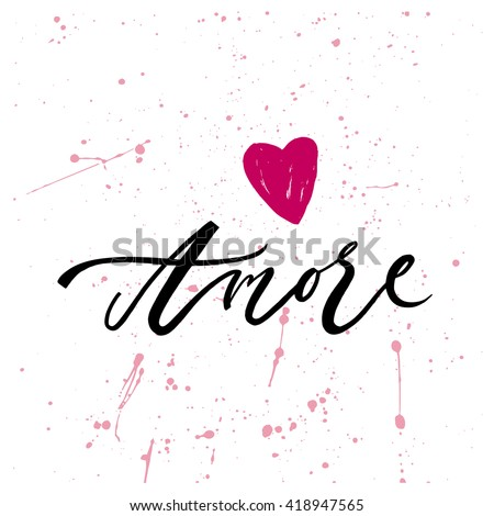 Shutterstock Amore card. Hand drawn lettering. Modern calligraphy. Ink illustration. Design for banner, poster, card, invitation, flyer, brochure. Isolated on white background.