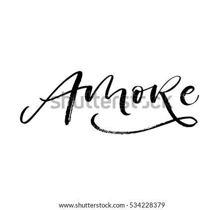 Shutterstock Amore hand drawn phrase. Love in Italian. Lettering for Valentines day. Ink illustration. Modern brush calligraphy. Isolated on white background.