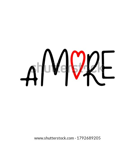 Amore, hand drawn vector sign.  typography slogan with heart . Hand drawn sign. Badge, icon, logo, tag, illustration with heart isolated on white background Foto d'archivio ©