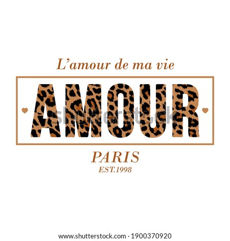 Amour is love,L'amour de ma vie is Love of my life,French,skin animal abstract,Graphic  design print t-shirt fashion,vector,card poster Foto stock ©