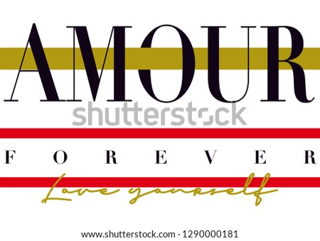 Amour slogan print (Amour in french means 'Love')