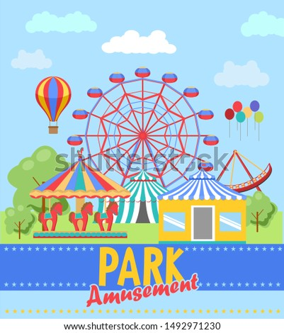 Amusement park poster. Ferris wheel and roller coaster, carnival rides and happy family amusing games. Children entertainment fun fair park background for invitations, poster, internet and cards.