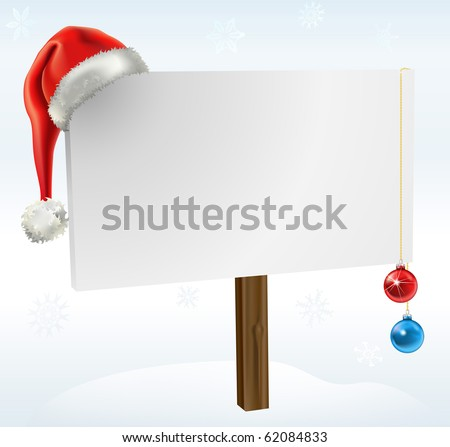 an illustration of a blank winter sign, with copy space for you to place your text on. Featuring a santas hat, snow flakes and christmas baubles.