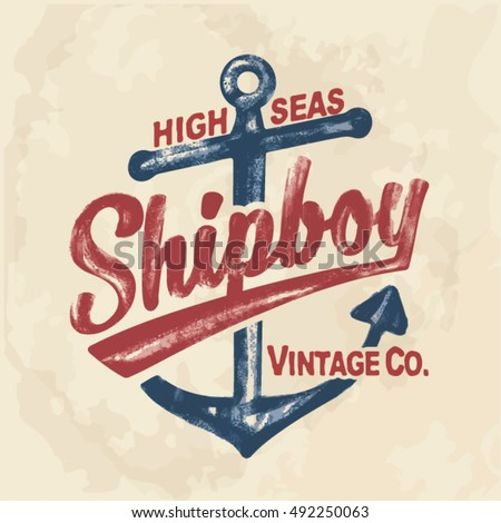 Anchor. Vintage label with an anchor and slogan sailboat  t-shirt design. Vector illustration.