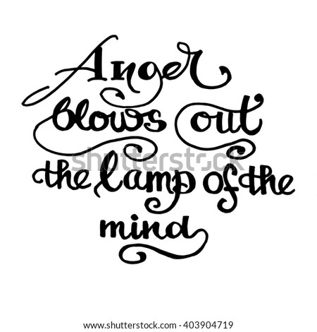 anger blows out the lamp of the