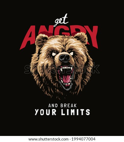 angry slogan with angry bear graphic illustration on black background
