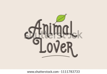 animal lover word text typography design with green leaf suitable for logo, banner or badge design