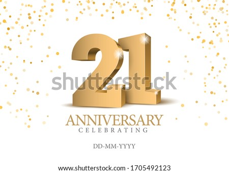 Anniversary 21. gold 3d numbers. Poster template for Celebrating 21th anniversary event party. Vector illustration