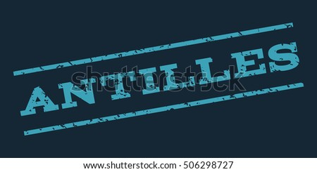 Antilles watermark stamp. Text Tag between parallel lines with grunge design style. Rubber seal stamp with scratched texture. Vector blue color ink imprint on a dark blue background.