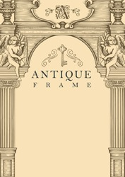Antique frame or vintage background with inscription and place for text. Hand-drawn vector illustration in the form of an beautiful facade of an ancient building with angels on an old paper backdrop