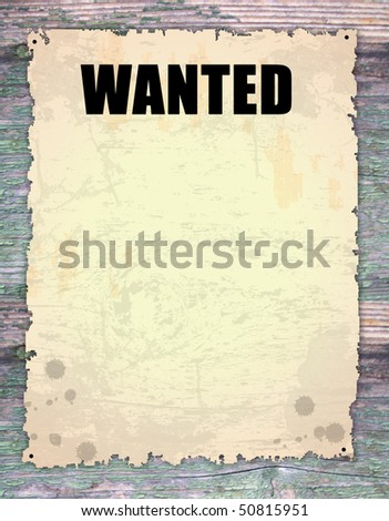antique page - wanted - vintage wanted poster on wooden