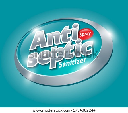 Antiseptic logo and label. Sanitizer, antiseptic and virus protection for hands and body. Glossy silver lettering on turquoise badge.